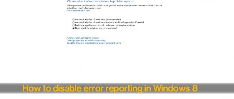 How to disable error reporting in windows 8