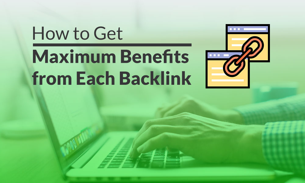 get-maximum-benefits-from-each-backlink